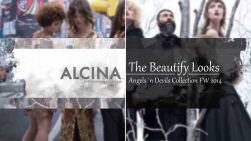 Alcina - The Beautify Looks Angels 'n Devils F/W 2014
